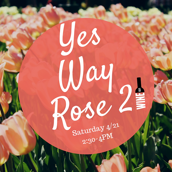 Yes Way Rose Part II