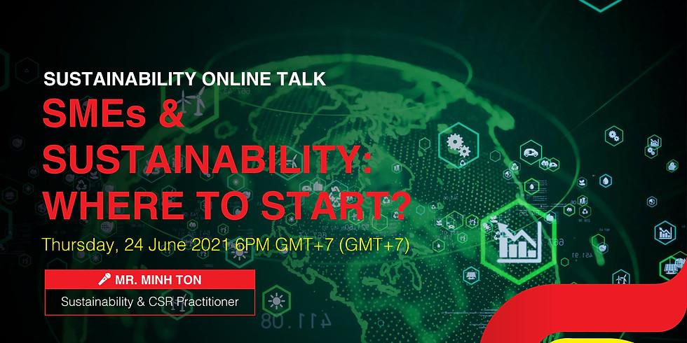 Sustainability Talk: SMEs & SUSTAINABILITY: WHERE TO START?