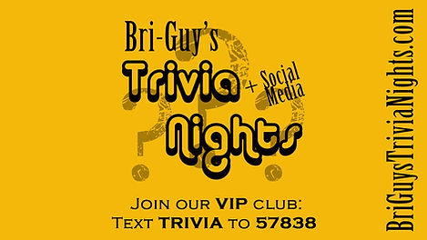 Bri-Guy's Trivia Nights