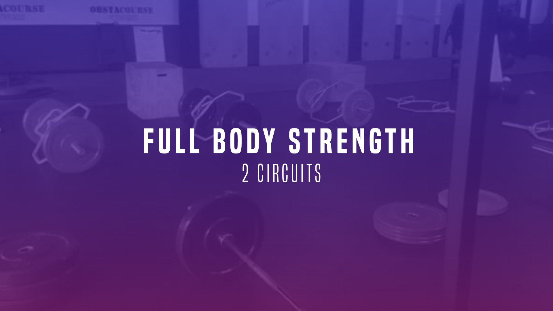 WOD 5: Strength Day. Full Body. 2 Circuits.