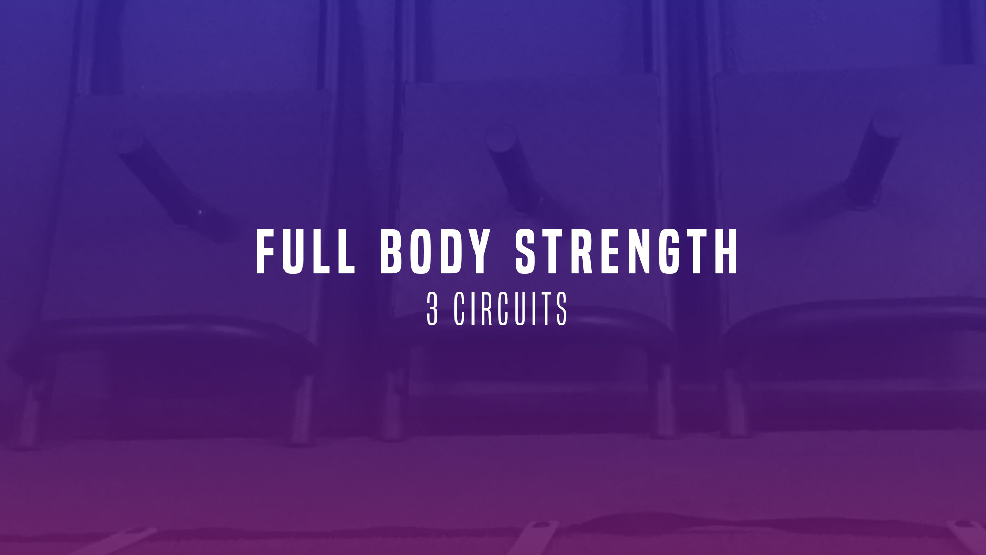 WOD 8: Full Body Strength Day. 3 Circuits.