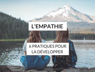 L'empathie, 6 pratiques pour la développer