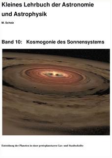 Band 10: Kosmogonie des Sonnensystems