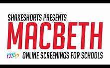 Macbeth Shakeshorts Schools Screening On