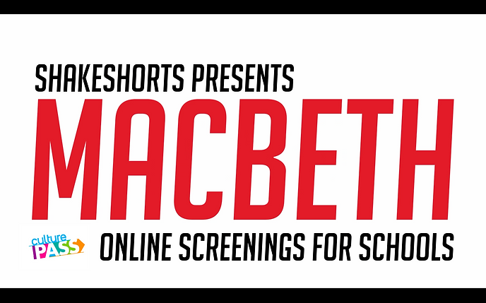 Macbeth Shakeshorts Schools Screening On