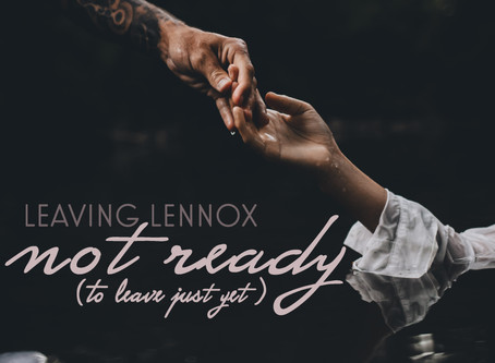 "Leaving Lennox Releases Emotional New Single ""Not Ready"""