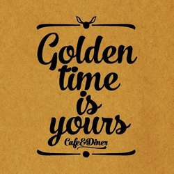 Golden time is yours
