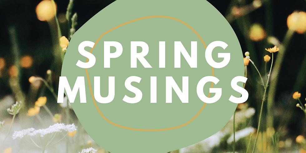 Spring Musings