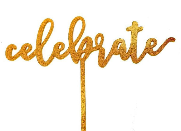 Celebrate Cake Topper (Acrylic Gold Sparkle)