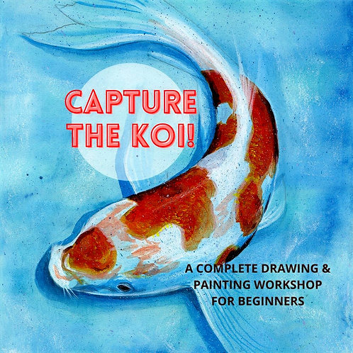 Capture the Koi - A Complete Drawing&Painting Workshop