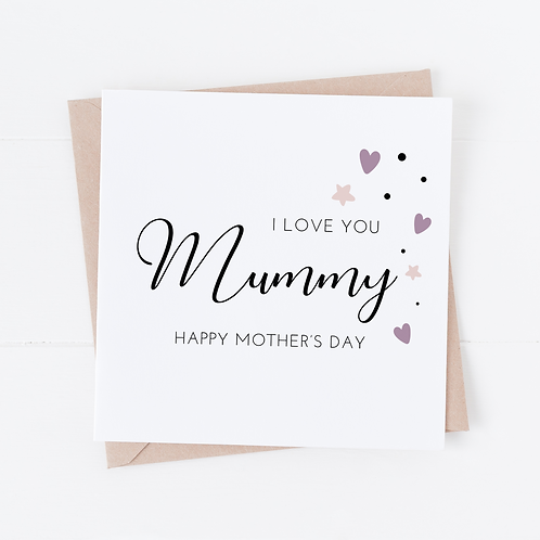 I Love You Mummy - Mother's Day Card