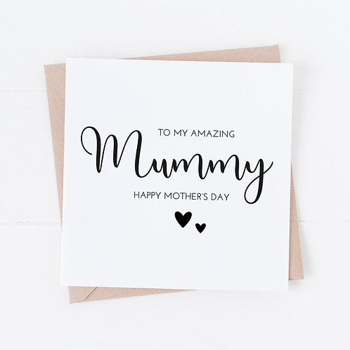 To My Amazing Mummy, Mum, Nana... - Mother's Day Card
