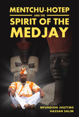 Mentchu-Hotep and the Spirit of the Medjay