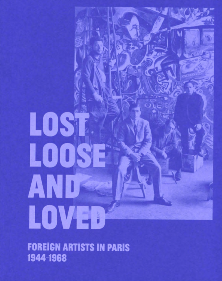Publication: Lost, Loose and Loved: Foreign Artists in Paris 1944-1968