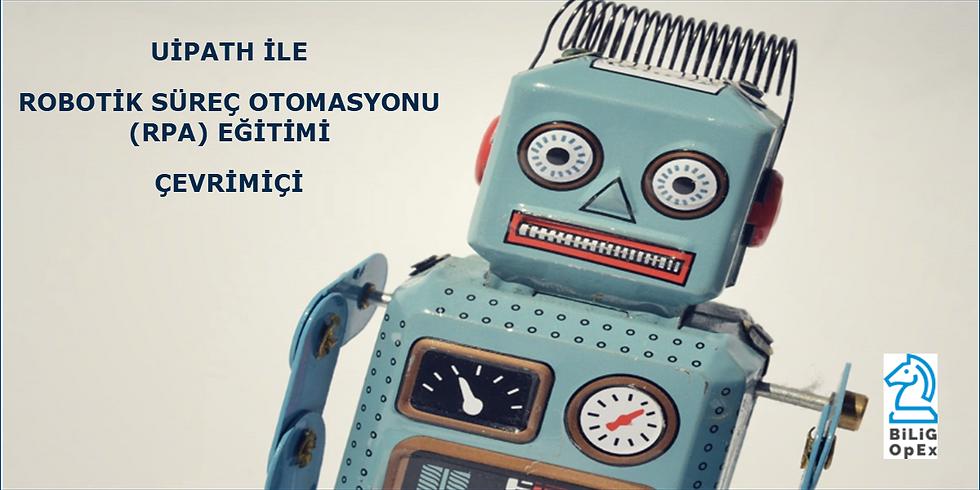 Uipath ile Robotik Süreç Otomasyonu Eğitimi-Çevrimiçi