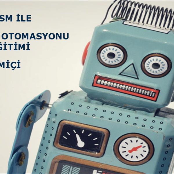 BluePrism ile Robotik Süreç Otomasyonu Eğitimi-Çevrimiçi