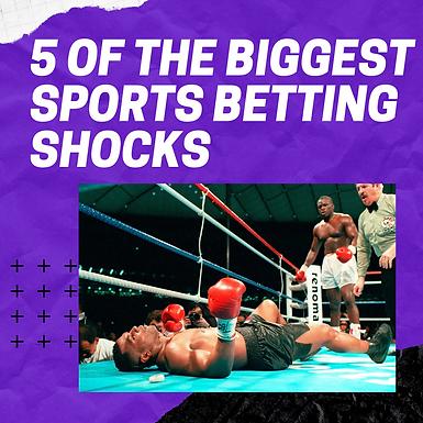 Biggest Sports Betting Shocks