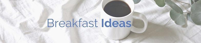 Breakfast Ideas.jpg