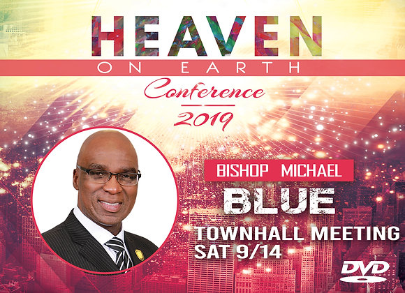 Kingdom of God Town Hall with Bishop Michael Blue DVD | Sat  9.14.19