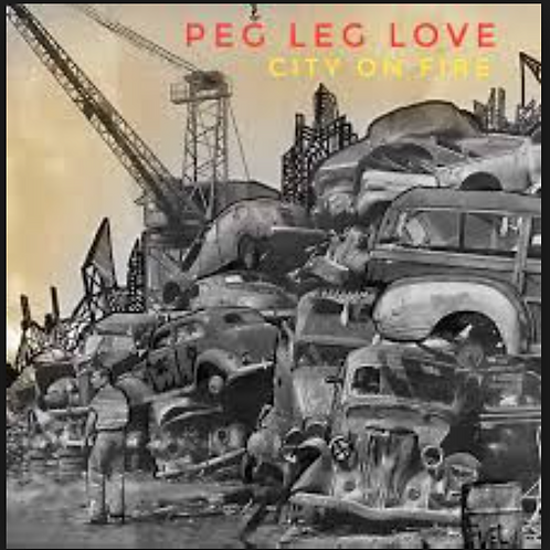 CD - City on Fire - PEG LEG LOVE