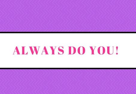 Always Do You