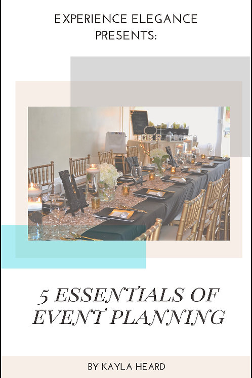 Experience Elegance Event Planning presents: 5 Essentials of Event Planning