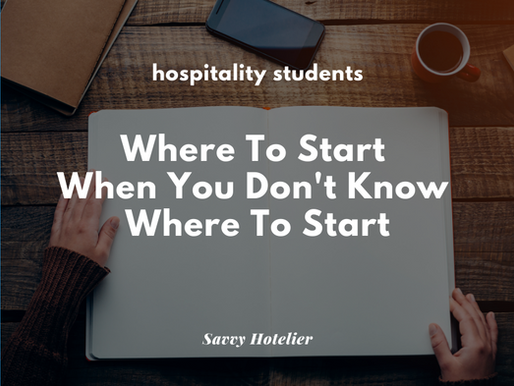 Where To Start When You Don't Know Where To Start | Hospitality Student Career Options