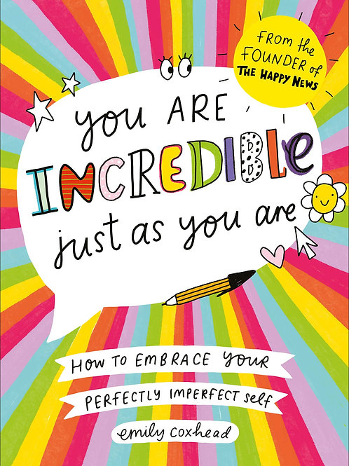You Are Incredible Just As You Are by Emily Coxhead
