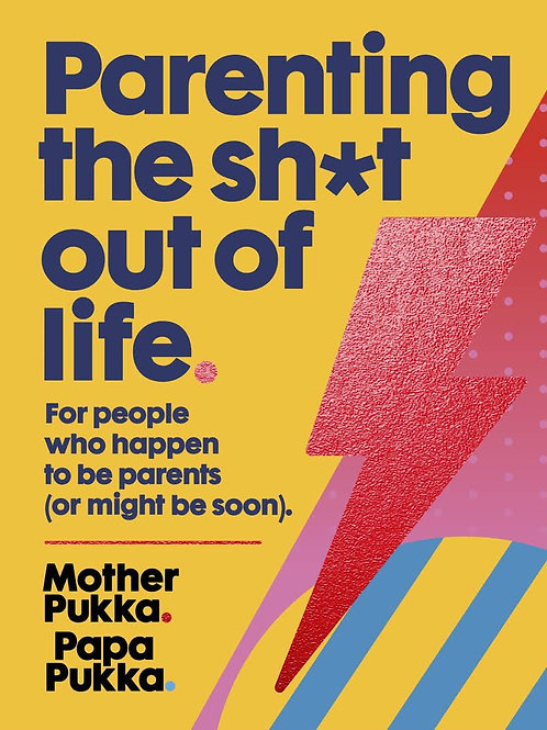 Parenting The Sh*t Ot Of life.