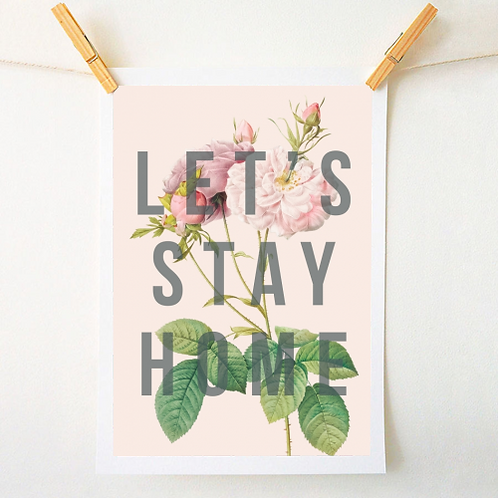 'Let's Stay Home' Print