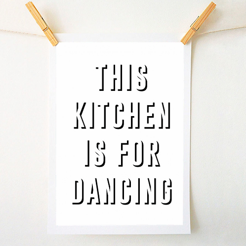 'This Kitchen is for Dancing' Print - A4 Unframed