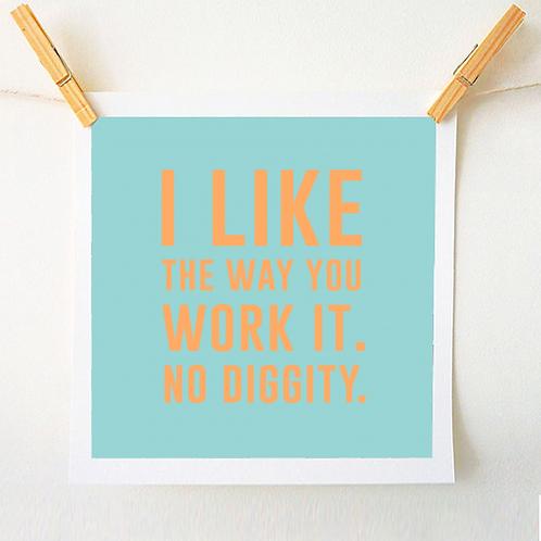 'No Diggity' Print