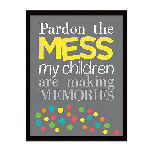 Pardon The Mess - Framed Print