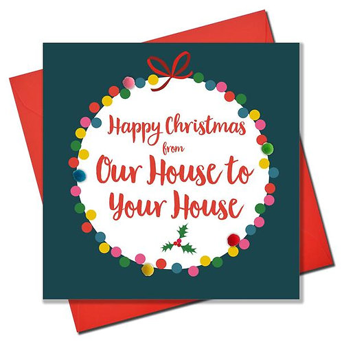 Happy Christmas from Our House to Your House