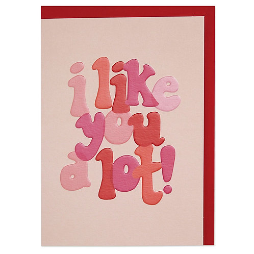 'I like you a lot' Colourful Typographic Valentine's Day Card