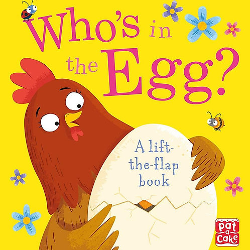 Who's In The Egg? (Lift the Flap)