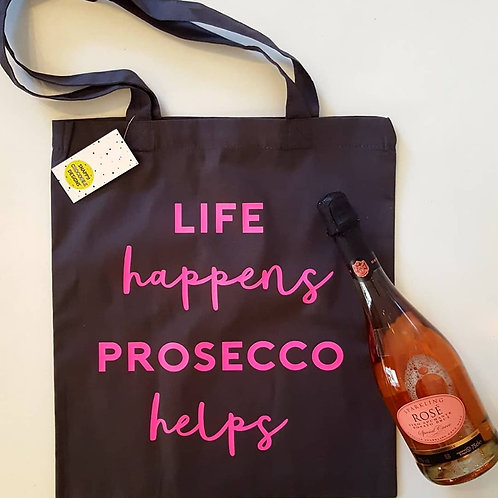'Life happens Prosecco Helps' Tote