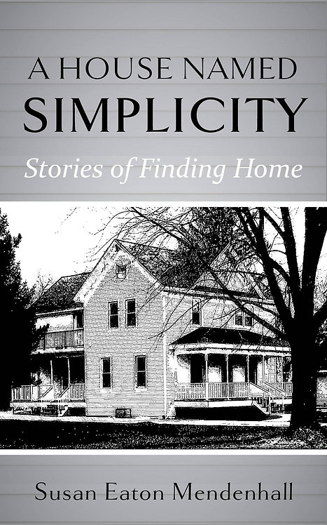 A House Named Simplicity - Stories of Finding Home