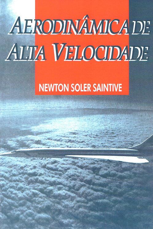Livro Aerodinâmica de Alta Velocidade - Newton Soler Saintive