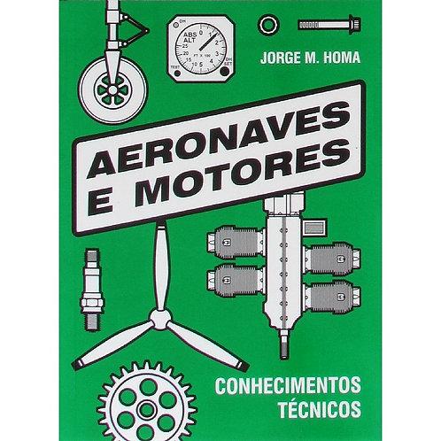 Livro Aeronaves e Motores - Conhecimentos Técnicos de Avião - Jorge M. Homa