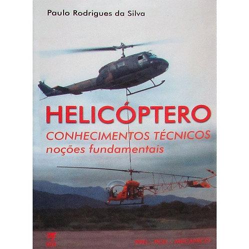 Livro Conhecimentos Técnicos Helicóptero - Paulo Rodrigues da Silva