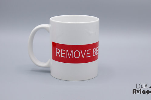 Caneca Remove Before Flight