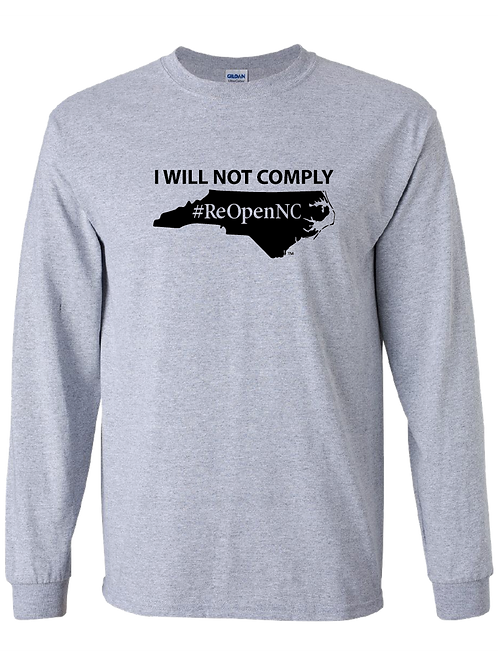 ReOpenNC I Will Not Comply long sleeve shirt