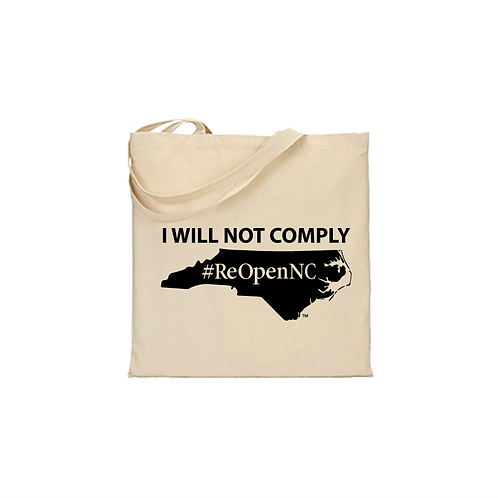 ReOpenNC I Will Not Comply flat tote bag 14.5x15.5