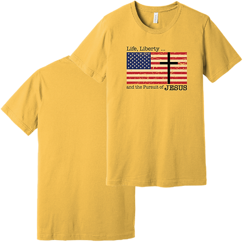 Life, Liberty and the Pursuit of Jesus short sleeve t-shirt