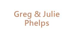 Greg & Julie Phelps