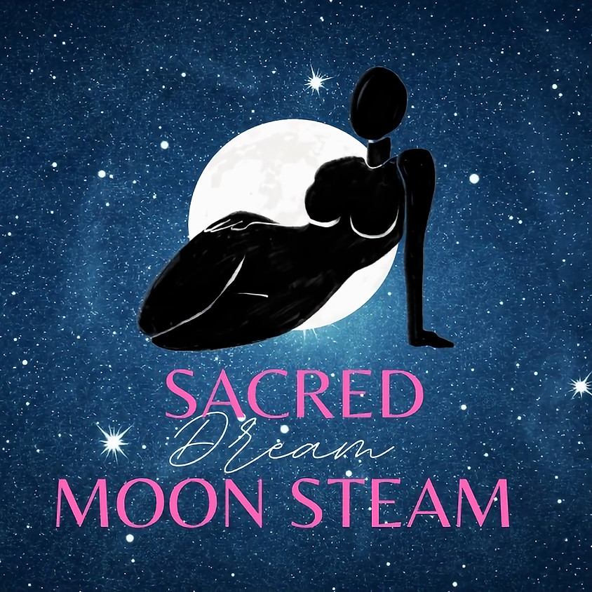 Sacred Dream Moon Steam 🌕