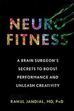 Neurofitness by Rahul Jandial M.D., Ph.D.