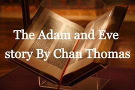 The Adam and Eve story By Chan Thomas