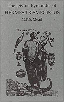 The Divine Pymander of Hermes Trismegistus